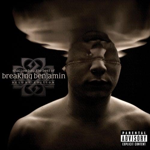 Shallow Bay: The Best Of Breaking Benjamin Deluxe Edition by Breaking Benjamin
