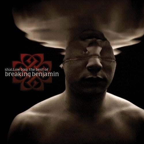 Shallow Bay: The Best Of Breaking Benjamin by Breaking Benjamin