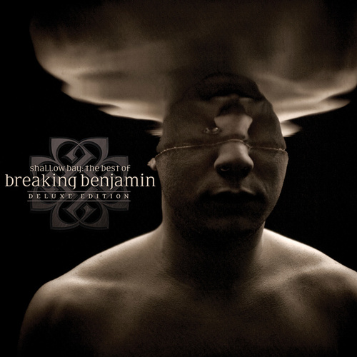 Shallow Bay: The Best Of Breaking Benjamin Deluxe Edition by Breaking Benjamin