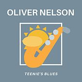 Teenie's Blues by Oliver Nelson