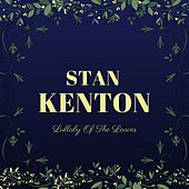 Lullaby of the Leaves by Stan Kenton