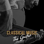 Classical Music: The Guitar by Various Artists