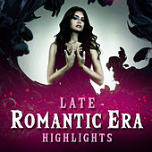 Late Romantic Era Higlights von Various Artists