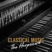 Classical Music: The Harpsicord von Various Artists