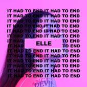 It Had to End von Elle