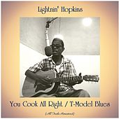 You Cook All Right / T-Model Blues (All Tracks Remastered) by Lightnin' Hopkins