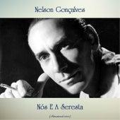Nós E A Seresta (Remastered 2020) von Nelson Gonçalves