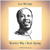 Wonder Why / Next Spring (All Tracks Remastered) by Les McCann