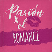 Pasión por el Romance by Various Artists