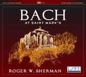 Bach at Saint Mark's (Live) von Roger W Sherman