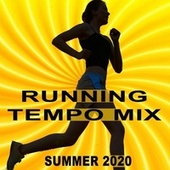 Running Tempo Mix (Summer 2020 the Best Motivational Running and Jogging Music Playlist to Make Every Run Tracker Workout to a Success) by Various Artists