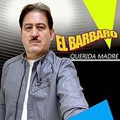 Querida Madre by Barbaro