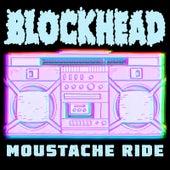 Moustache Ride by Blockhead