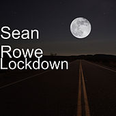 Lockdown by Sean Rowe