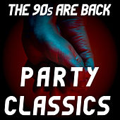 The 90's are Back - Vol.3: Party Classics by Various Artists