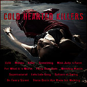Cold Hearted Killers by Various Artists