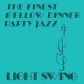 The Finest Mellow Dinner Party Jazz - Light Swing (Vol.2) de Various Artists