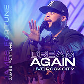 Dream Again (Live From Rock City) van James Fortune