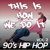 This Is How We Do It - 90's Hip Hop comp / Woo-Hah!! Got You All in Check, Champagne, Jump, U.N.I.T.Y (Vol.2) by Various Artists