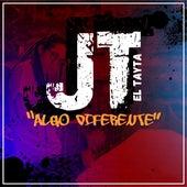 Algo Diferente by JT El Tayta