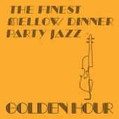 The Finest Mellow Dinner Party Jazz - Golden Hour (Vol.1) de Various Artists