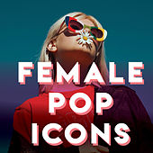 Female Pop Icons de Various Artists