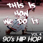 This Is How We Do It - 90's Hip Hop comp / Changes, One More Chance, People Everyday (Vol.4) by Various Artists