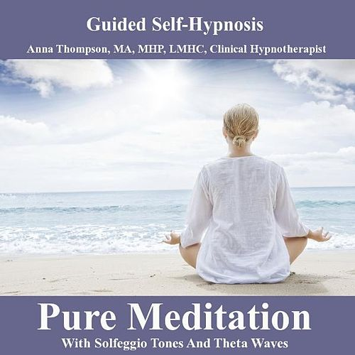 Pure Meditation With Solfeggio Tones And Theta Waves Hypnosis by Anna Thompson
