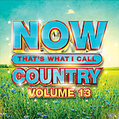 NOW That's What I Call Music Country 13 by Various Artists