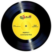 Love Come First by Perfect Giddimani