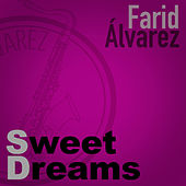 Sweet Dreams von Farid Álvarez