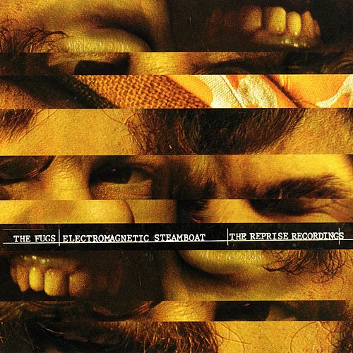Electromagnetic Steamboat: The Reprise Recordings by The Fugs