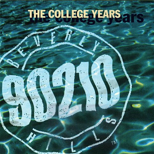 Beverly Hills, 90210 The College Years by Various Artists