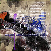 Heroes – Rock Reimagined Vol. 3 de Various Artists