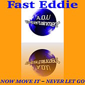 Now Move It - Never Let Go (Original) by Fast Eddie