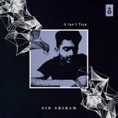 It Isn't True - Single by Sid Sriram