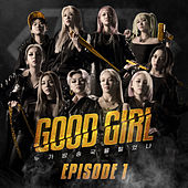 GOOD GIRL (Episode 1) by Various Artists
