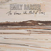 The Woman Who Planted Trees by Emily Barker