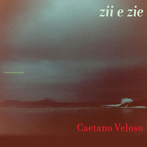 Zii e Zie by Caetano Veloso