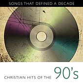 Songs That Defined A Decade: Volume 3 Christian Hits of the 90's de Various Artists