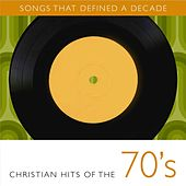 Songs That Defined A Decade: Volume 1 Christian Hits of the 70's von Various Artists