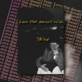 Love That Doesn't Exist de 7Bird