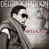 Anthology: The Writer & His Music by Deitrick Haddon