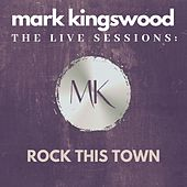 Rock This Town (Live) by Mark Kingswood