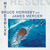 My Resolve by Bruce Hornsby