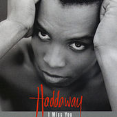 I Miss You by Haddaway