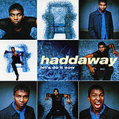 Let's Do It Now by Haddaway