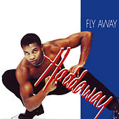 Fly Away by Haddaway