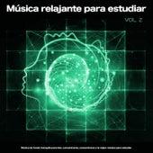 Música relajante para estudiar: Música de fondo tranquila para leer, concentrarse, concentrarse y la mejor música para estudiar, Vol. 2 de Musica para Concentrarse