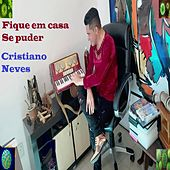 Fique em Casa Se Puder by Cristiano Neves